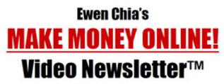 Thumbnail Ewen Chia Make Money Online Video Newsletter